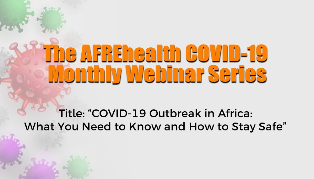 "Responses to Questions from Webinar entitled ""COVID-19 Outbreak in Africa: What You Need to Know and How to Stay Safe"" part 1"